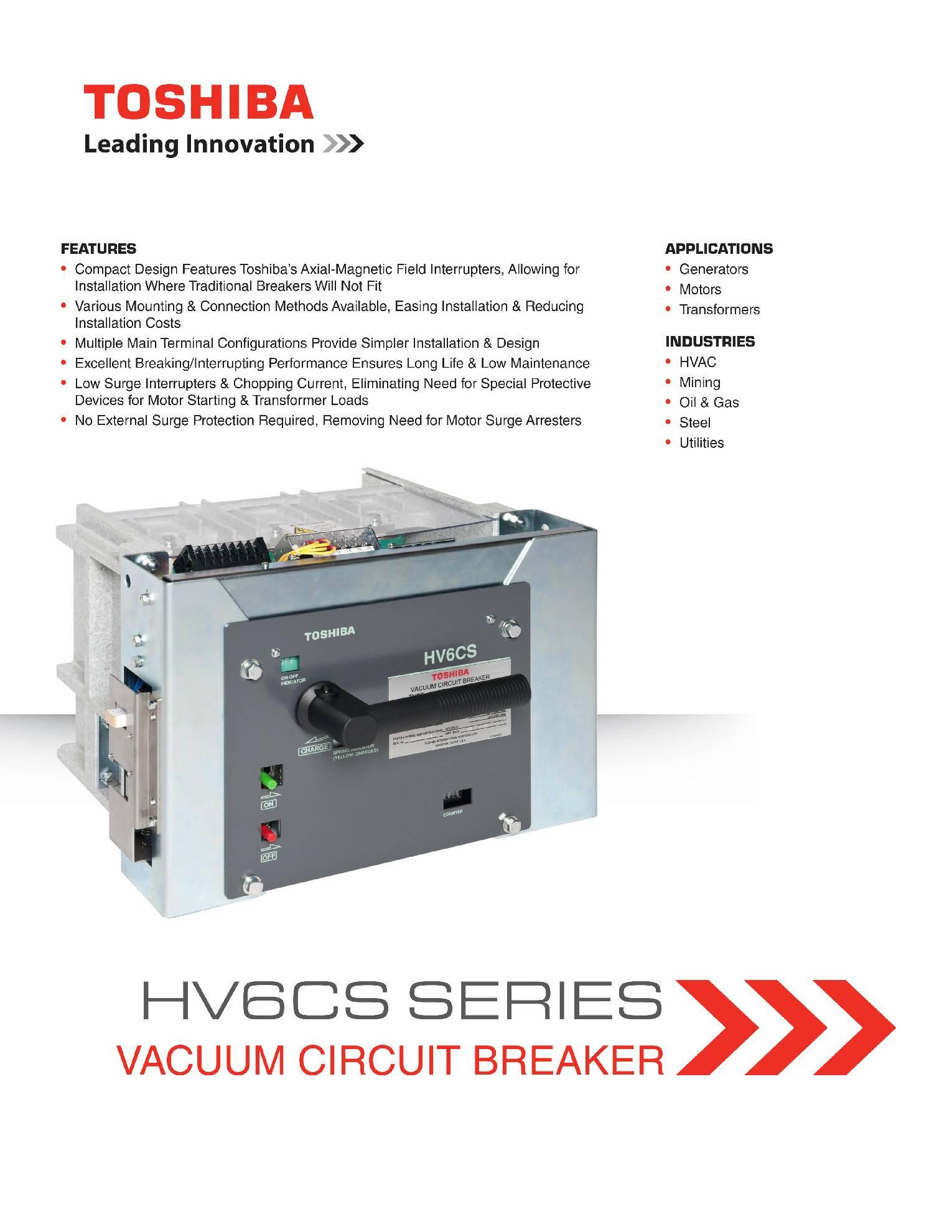 Купить высоковольтные вакуумные выключатели серии HV6CS у единственного официального дилера Toshiba по России и СНГ по лучшему прайсу. Рассчитаны на ток 600 A и нарпяжение от 2.4 до 7.2 кВ, фиксированного и выкатного исполнения с ручным и моторным приводом.